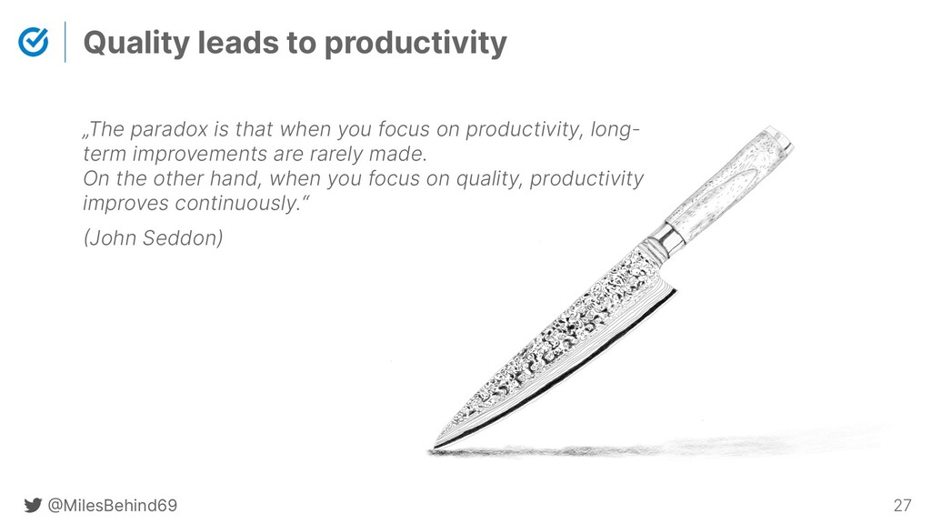 @ MilesBehind69 27 Quality leads to productivit...