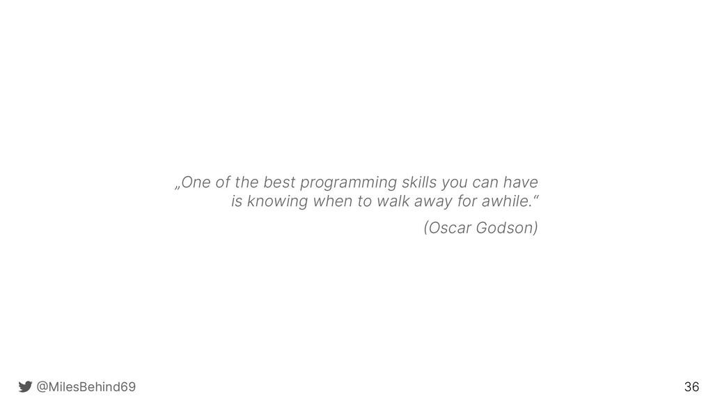 "@ MilesBehind69 36 ""One of the best programming..."