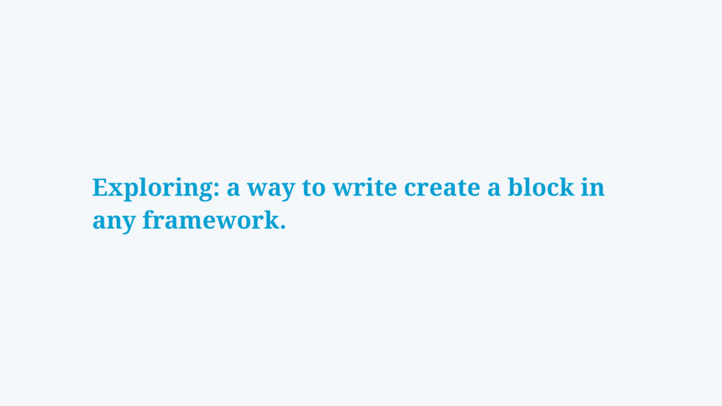 Exploring: a way to write create a block in any...