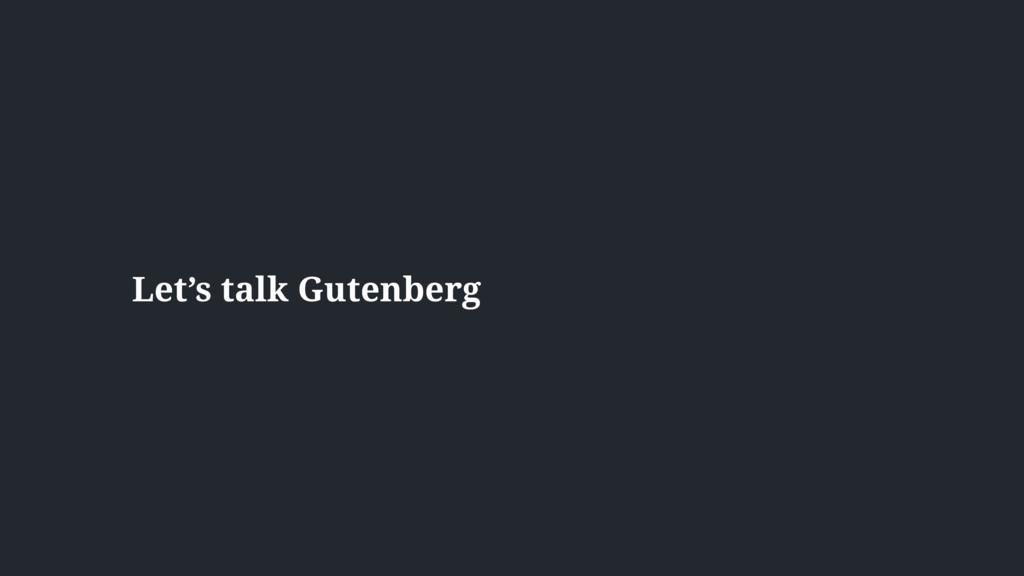 Let's talk Gutenberg