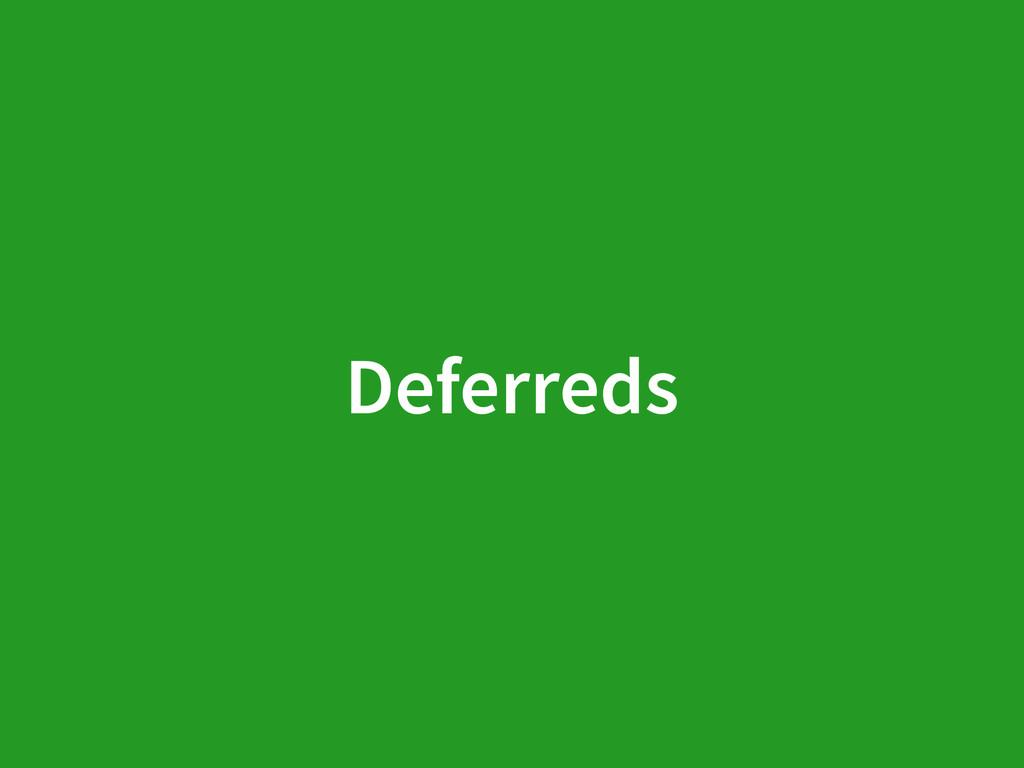 Deferreds