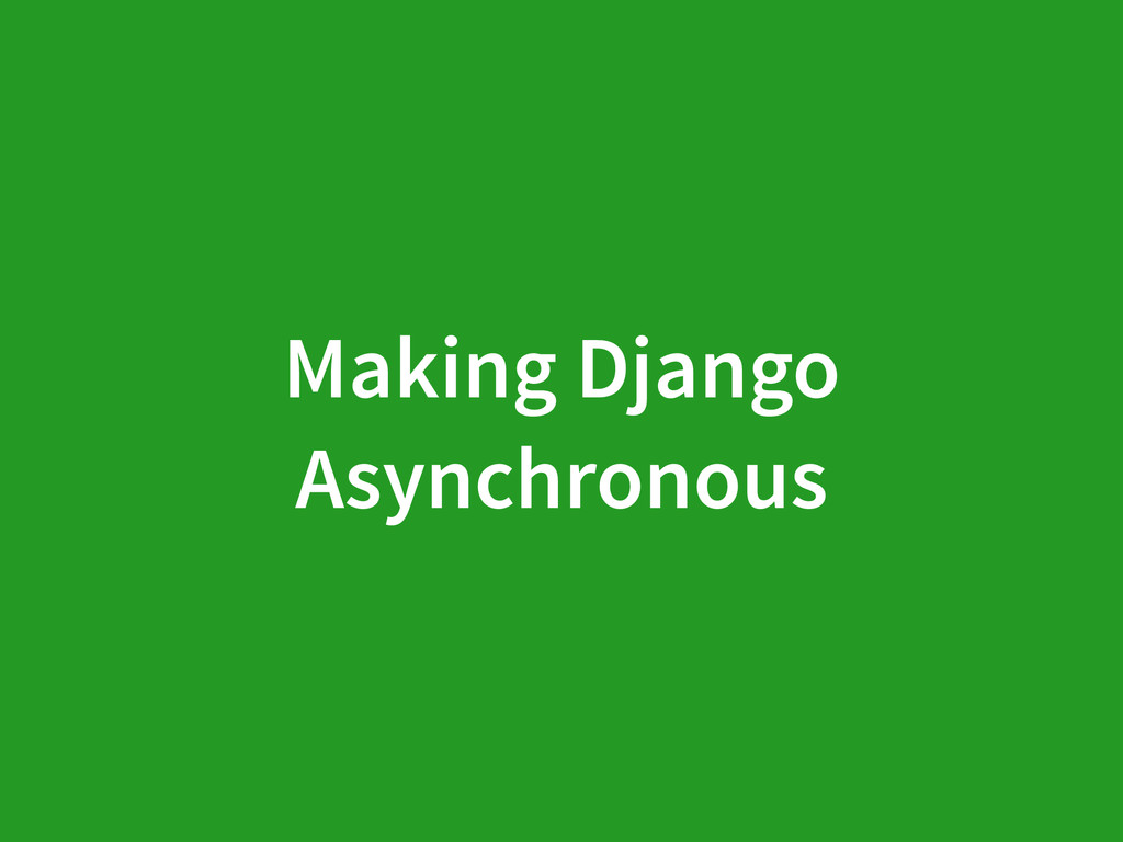 Making Django Asynchronous