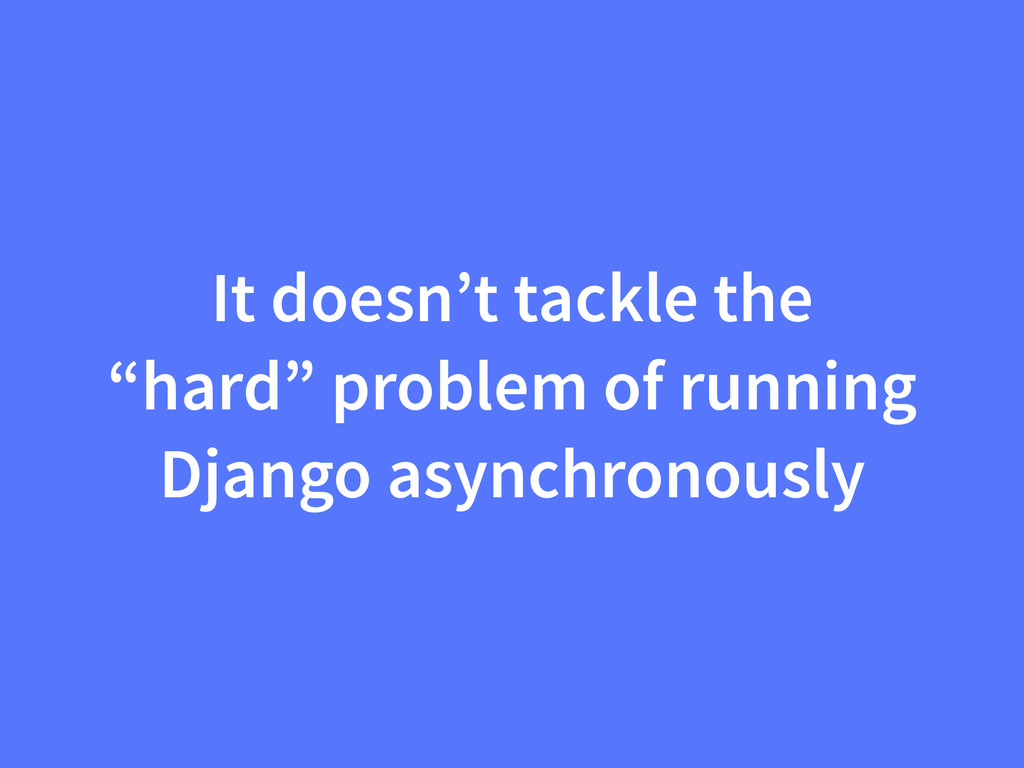 "It doesn't tackle the ""hard"" problem of running..."