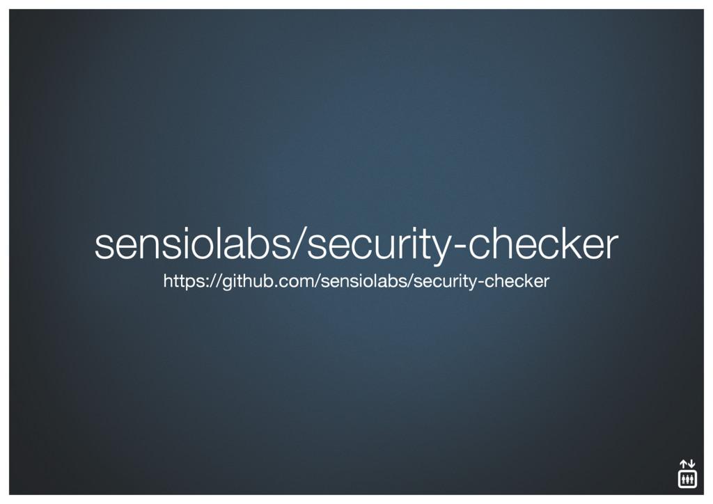 sensiolabs/security-checker https://github.com/...