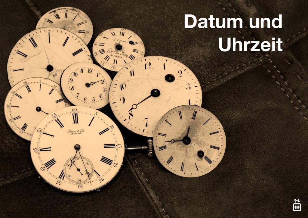 Datum und Uhrzeit