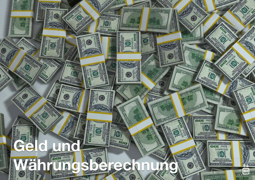 Geld und  Währungsberechnung