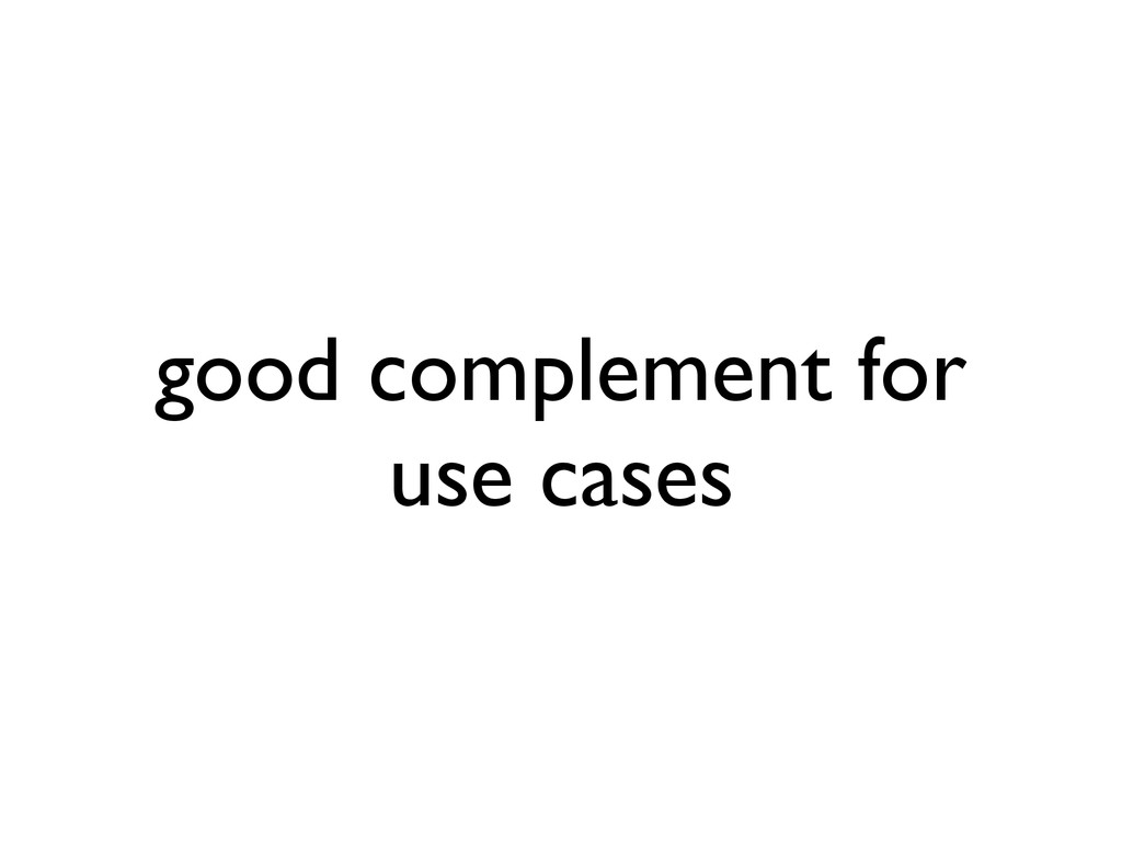 good complement for use cases