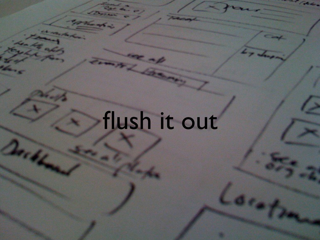 flush it out