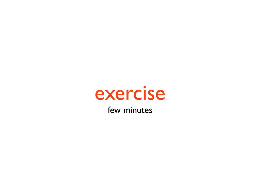 exercise few minutes