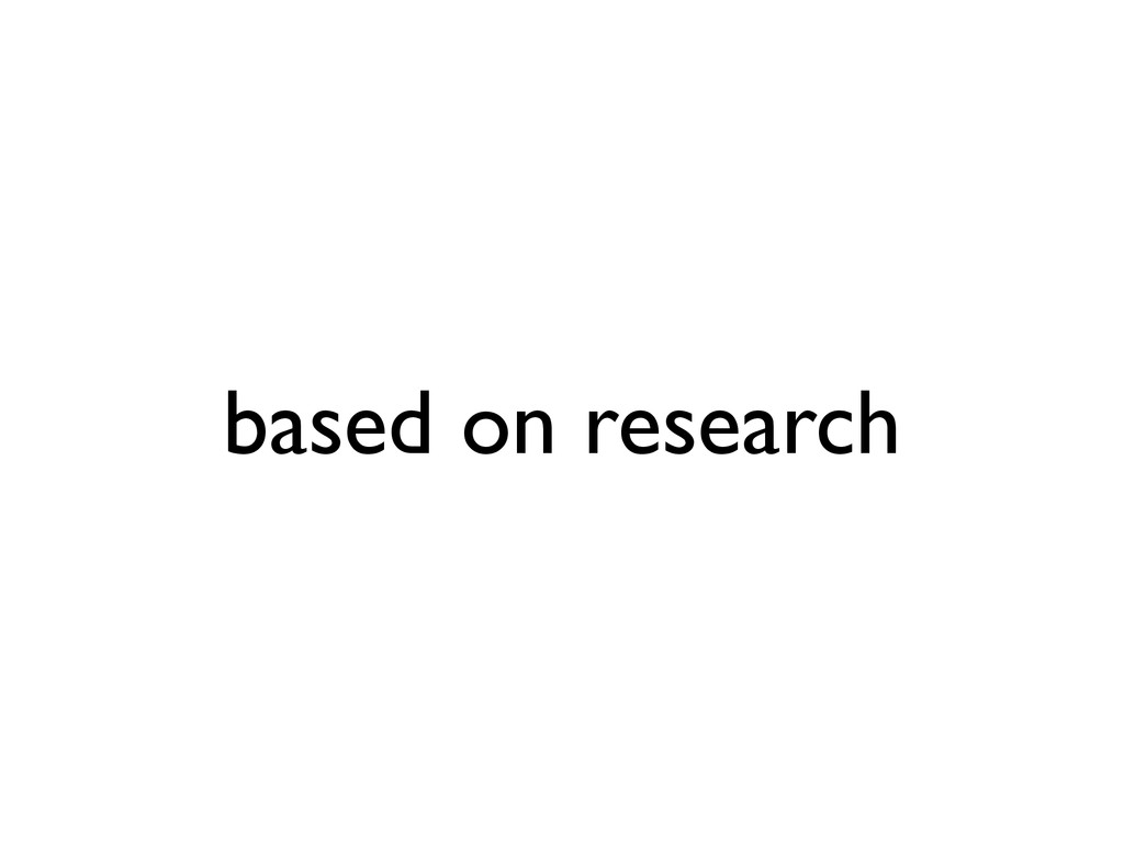 based on research