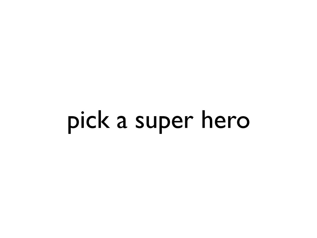 pick a super hero