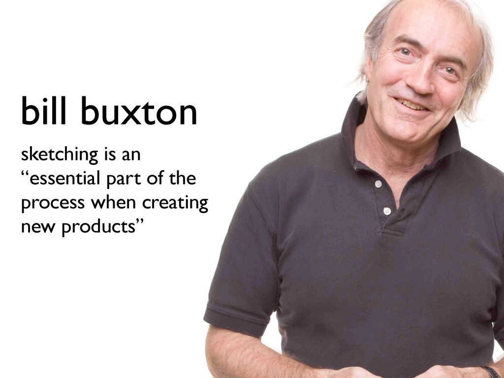 """bill buxton sketching is an """"essential part of ..."""