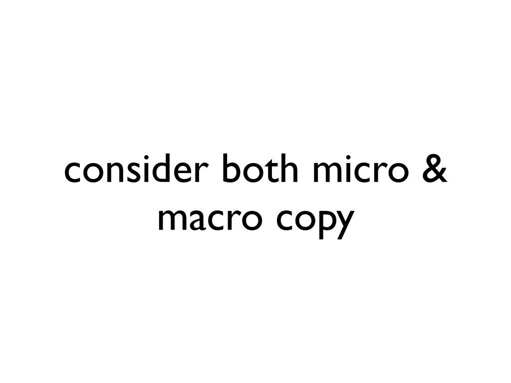 consider both micro & macro copy