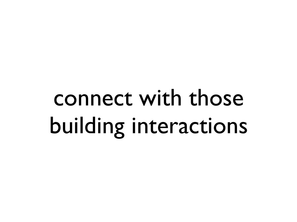 connect with those building interactions