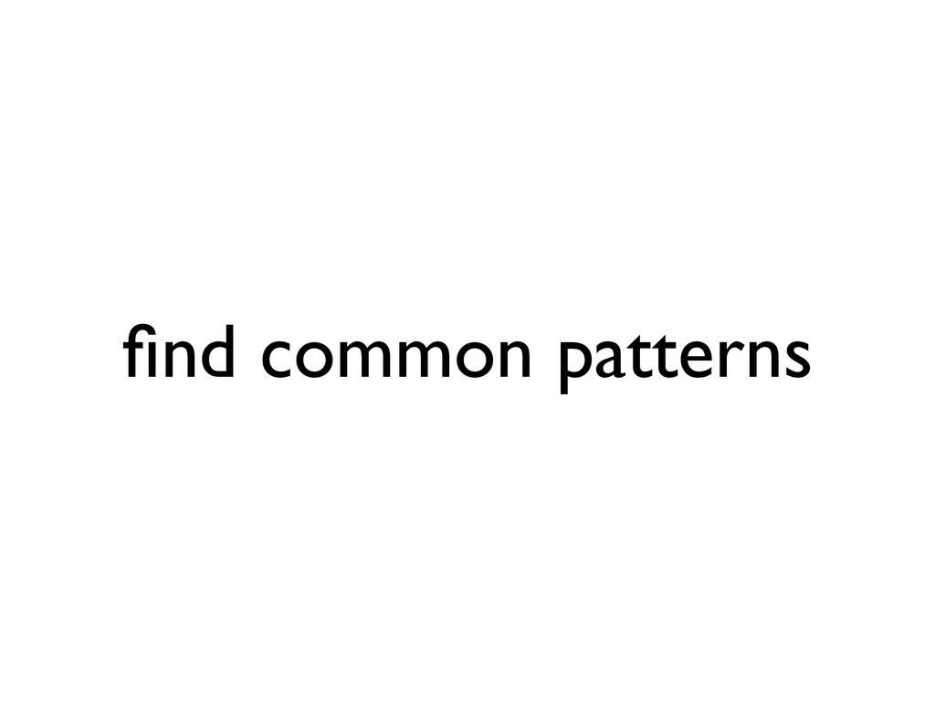 find common patterns