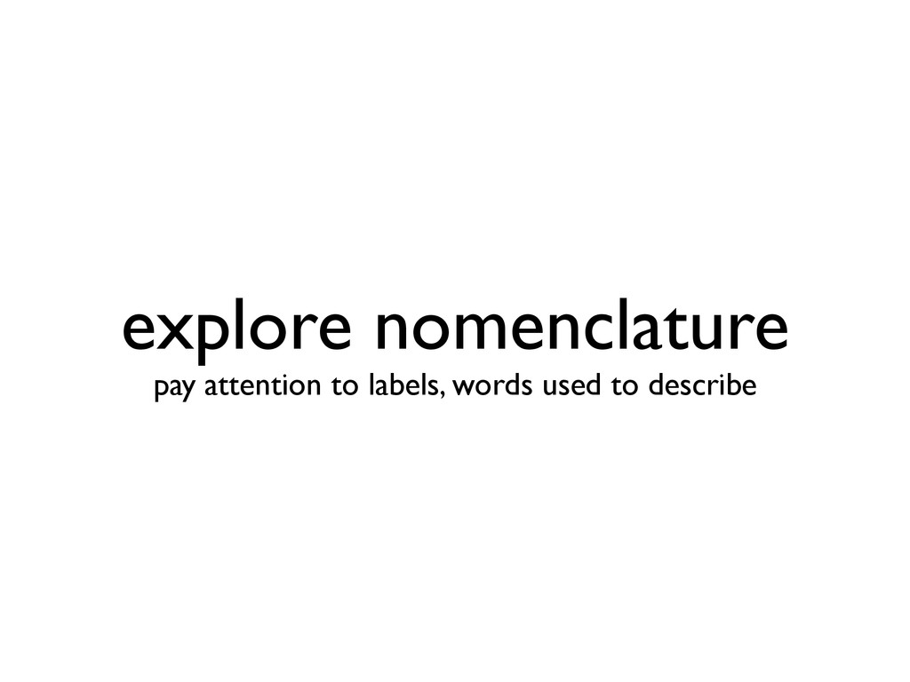 explore nomenclature pay attention to labels, ...