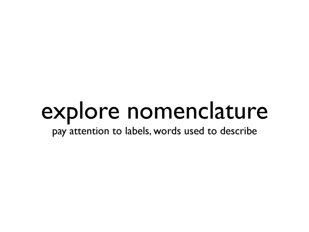 explore nomenclature pay attention to labels, ...