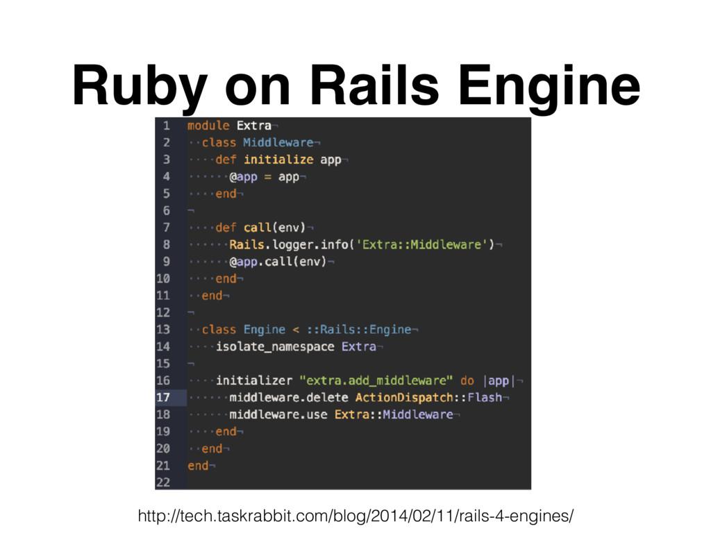 Ruby on Rails Engine http://tech.taskrabbit.com...