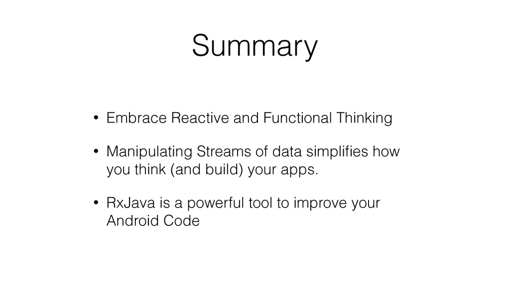 Summary • Embrace Reactive and Functional Think...