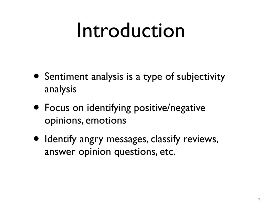 Introduction • Sentiment analysis is a type of ...