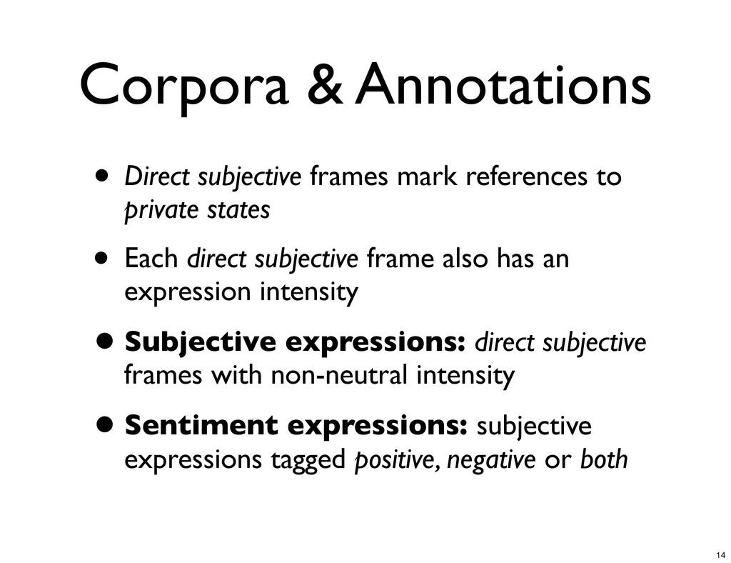Corpora & Annotations • Direct subjective frame...