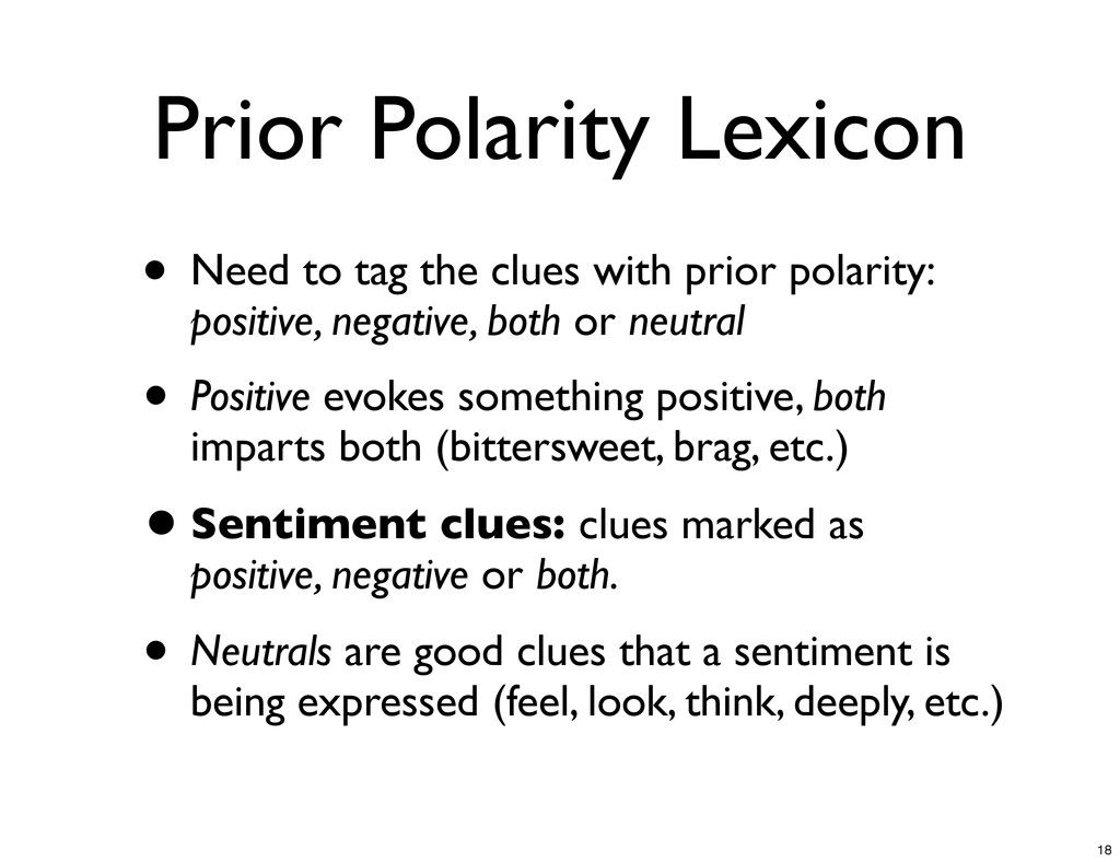 Prior Polarity Lexicon • Need to tag the clues ...