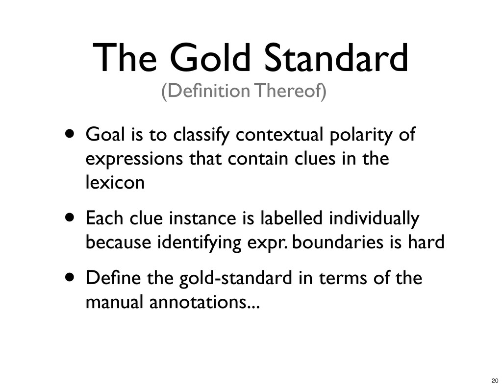 The Gold Standard • Goal is to classify context...
