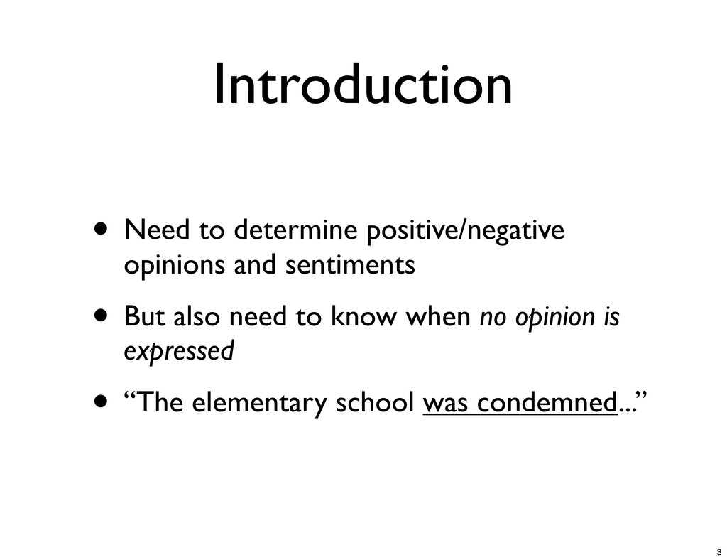 Introduction • Need to determine positive/negat...