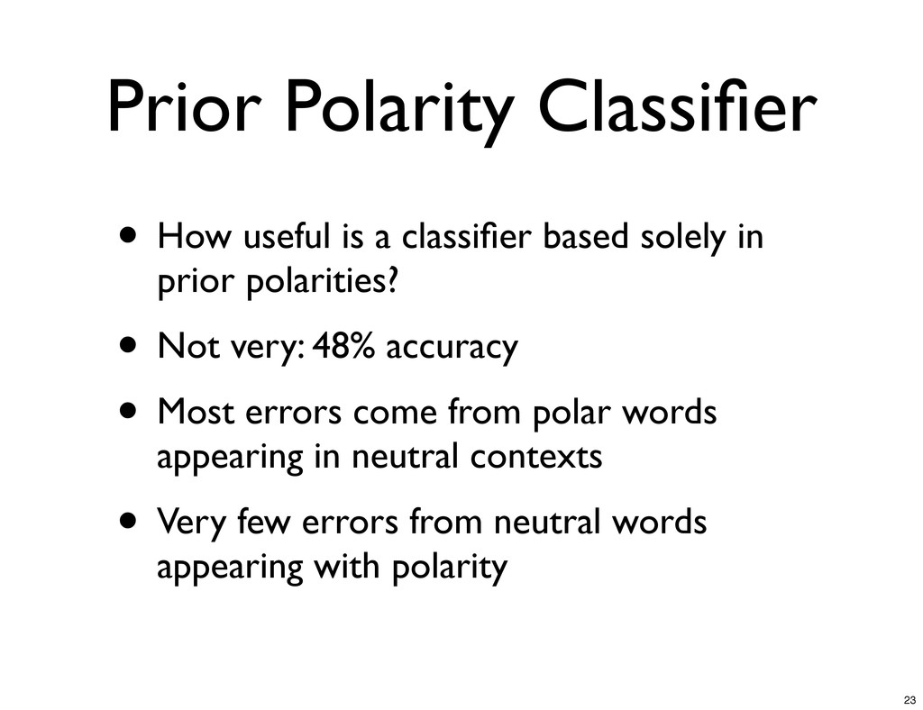 Prior Polarity Classifier • How useful is a clas...