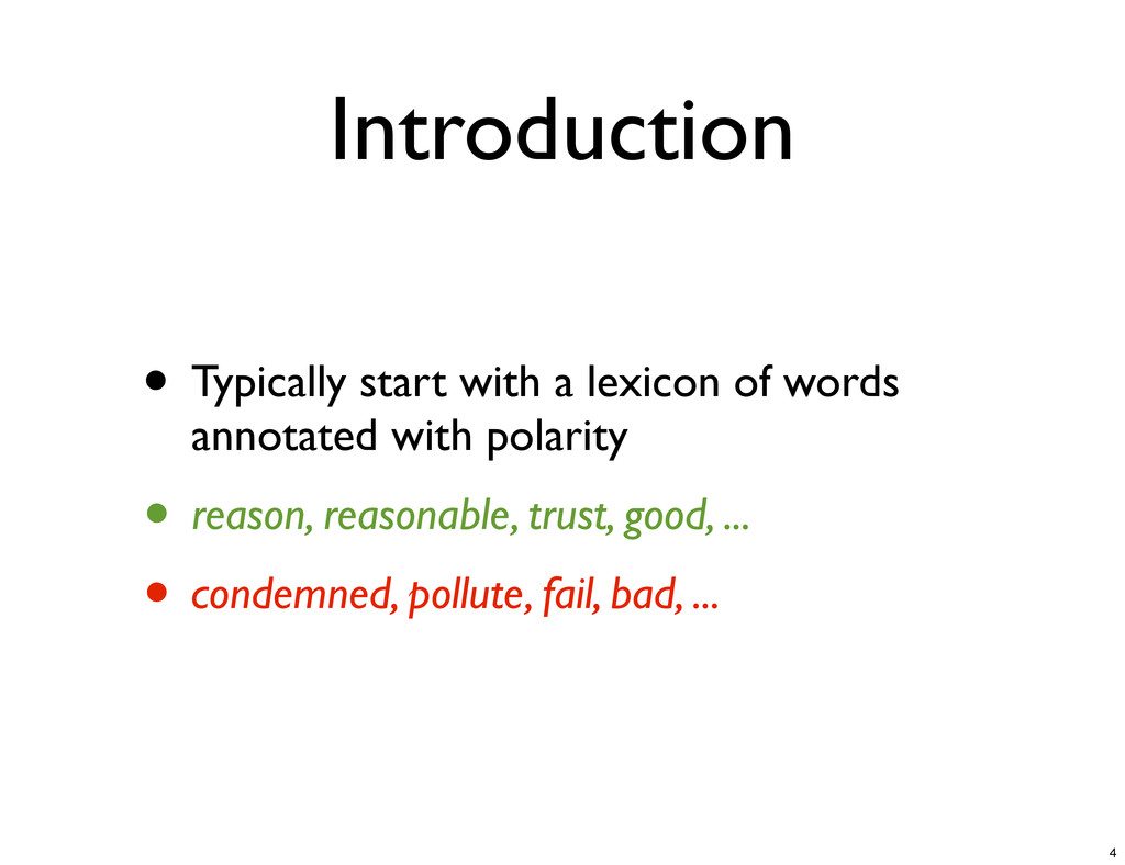 Introduction • Typically start with a lexicon o...