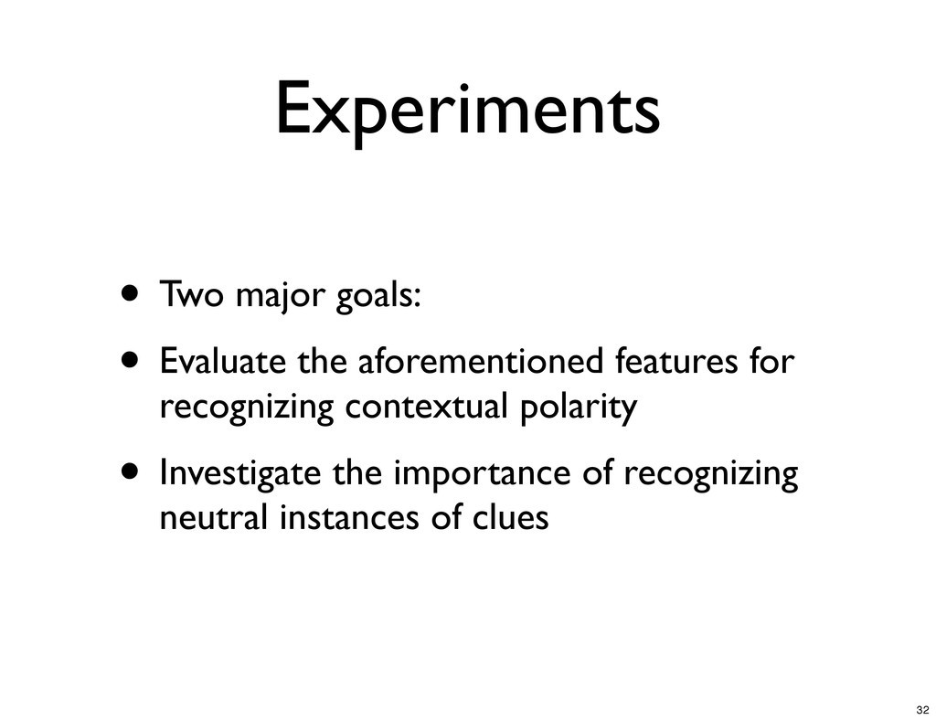 Experiments • Two major goals: • Evaluate the a...