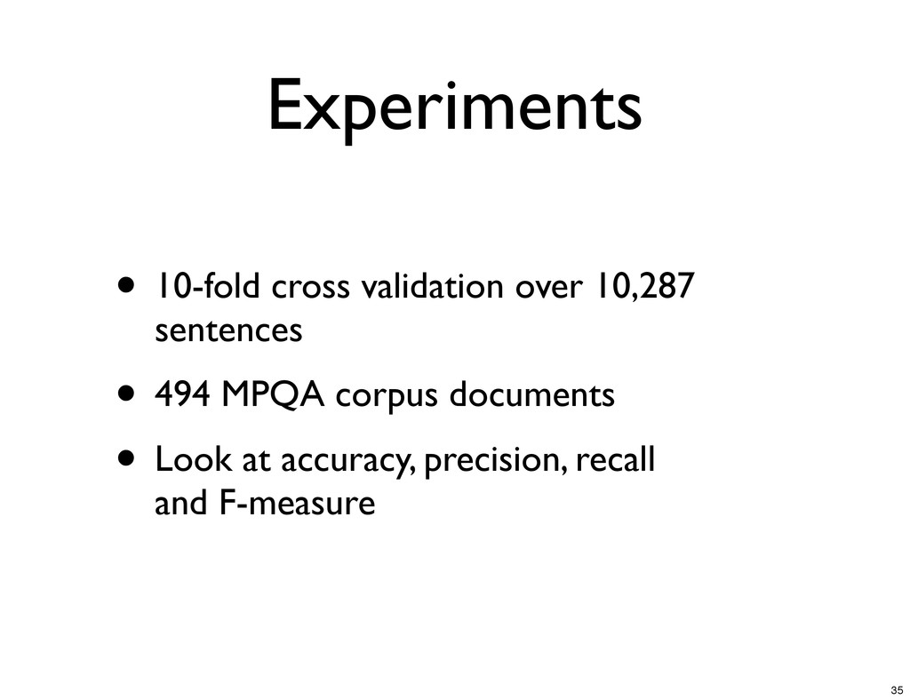 Experiments • 10-fold cross validation over 10,...