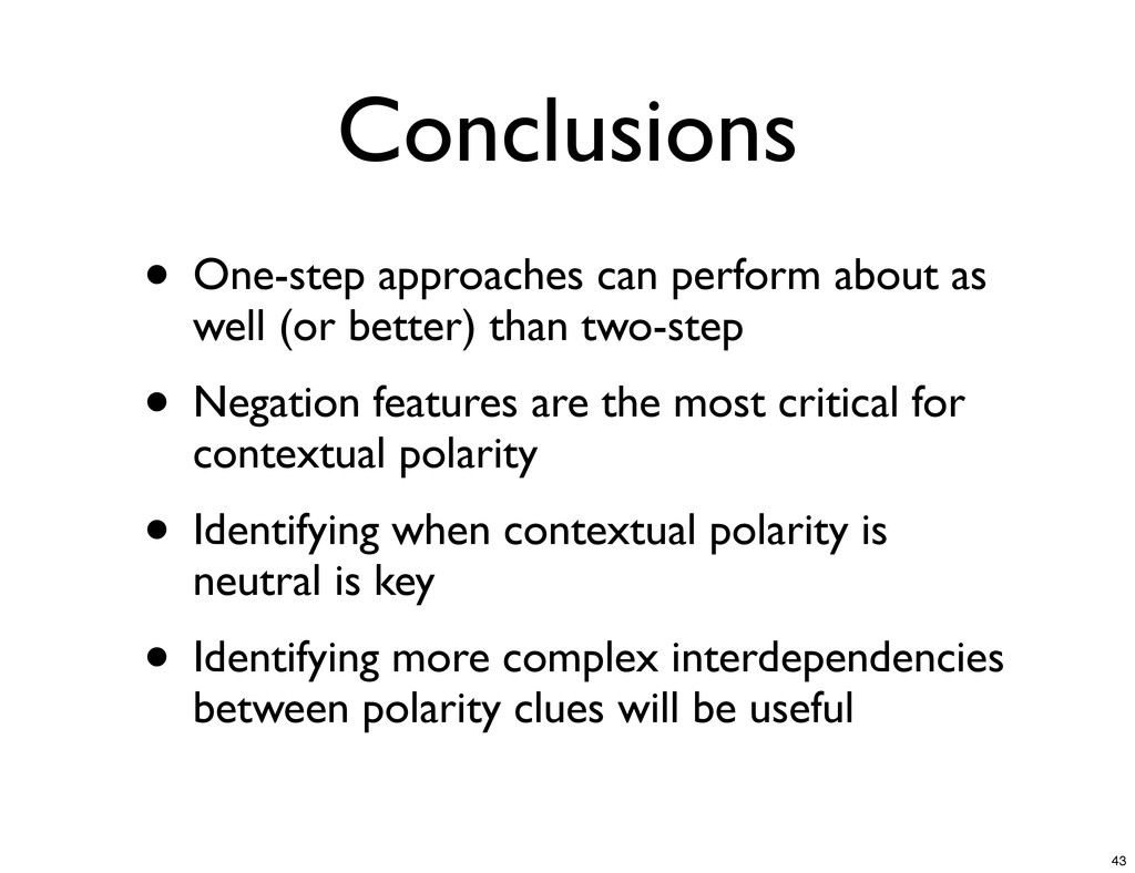 Conclusions • One-step approaches can perform a...