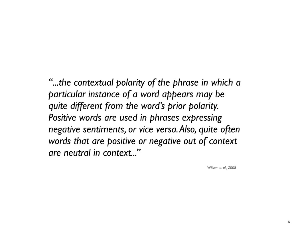 """""""...the contextual polarity of the phrase in wh..."""
