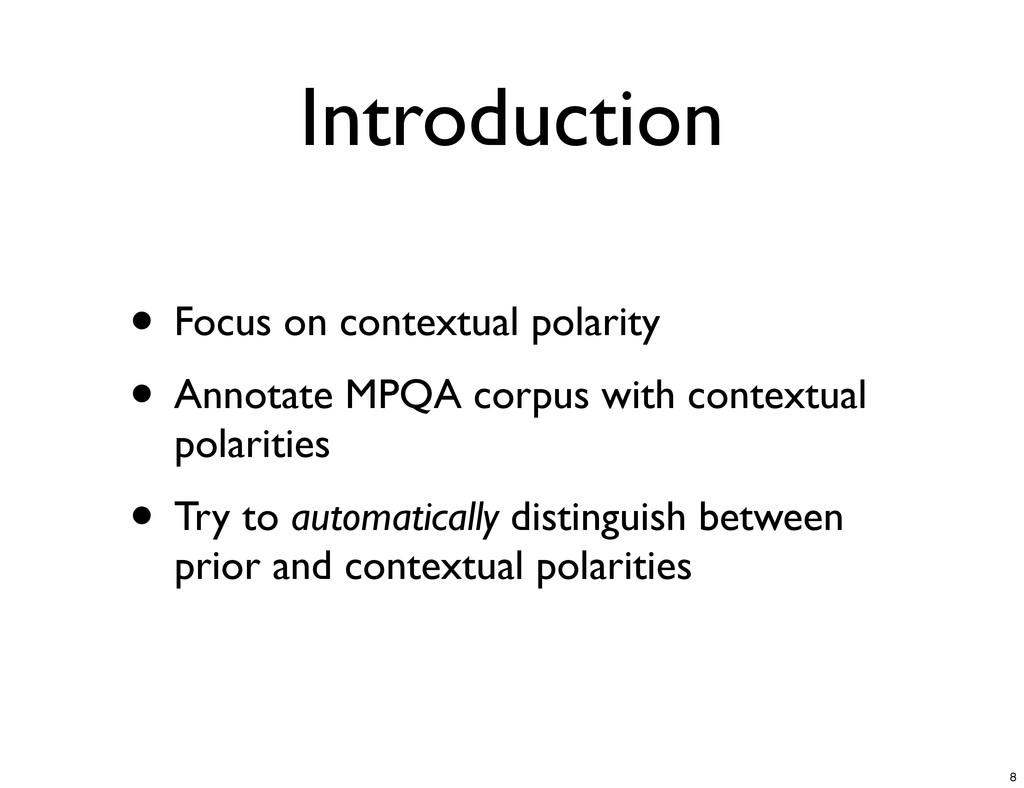 Introduction • Focus on contextual polarity • A...