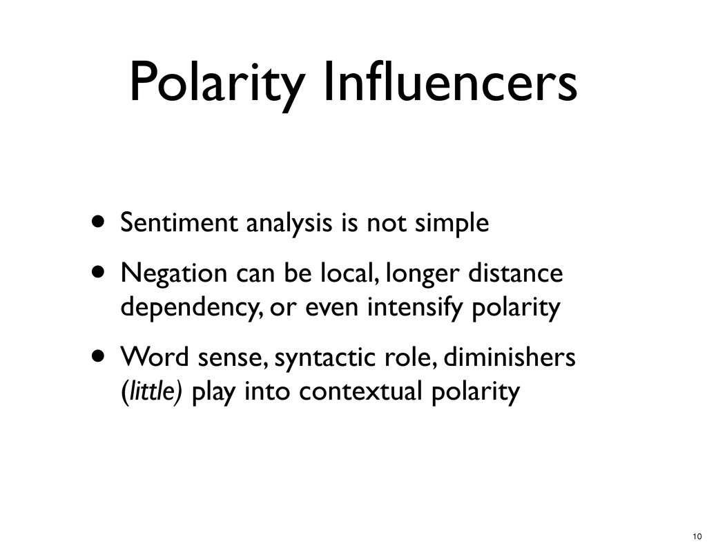 Polarity Influencers • Sentiment analysis is not...