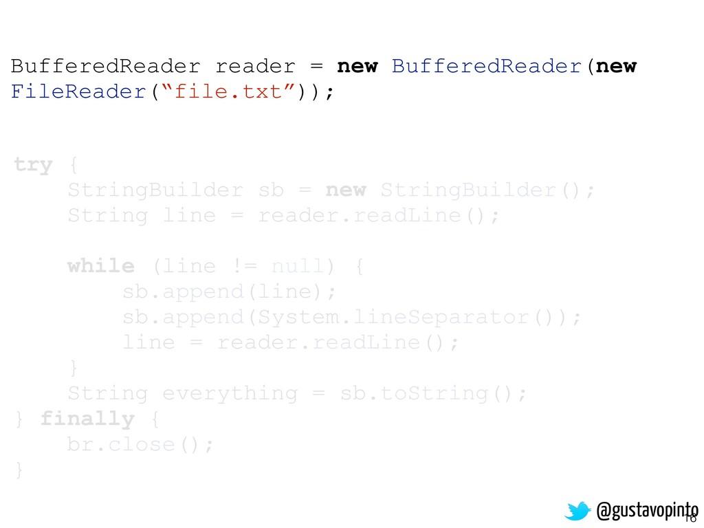 16 try { StringBuilder sb = new StringBuilder()...