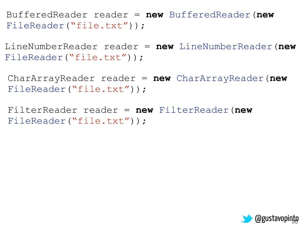 20 FilterReader reader = new FilterReader(new F...