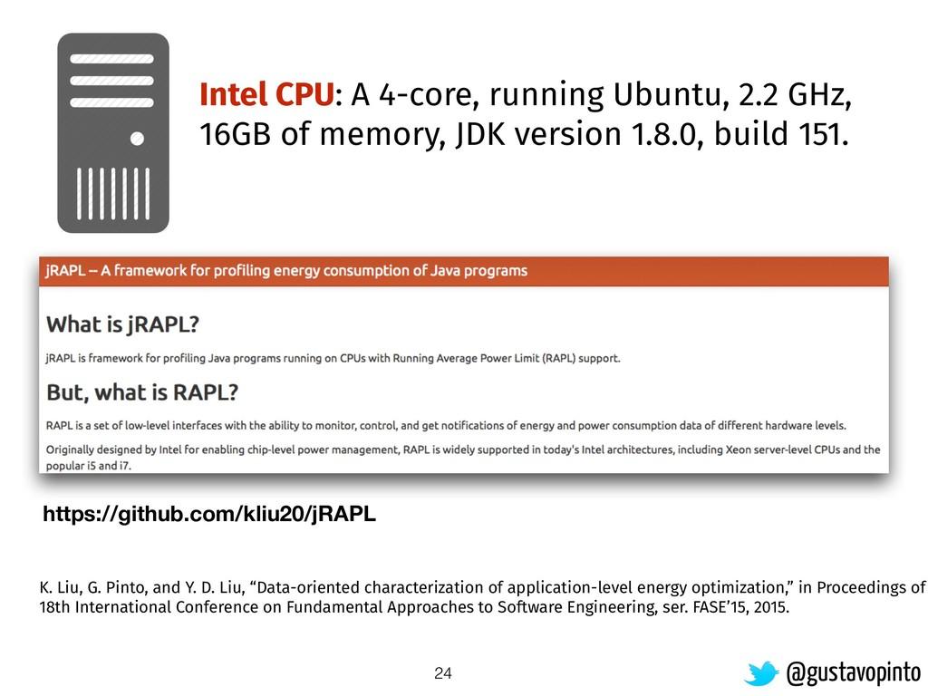24 Intel CPU: A 4-core, running Ubuntu, 2.2 GHz...