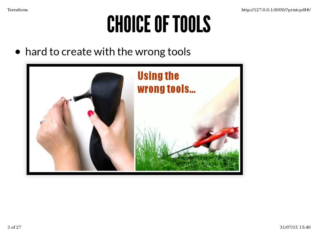 CHOICE OF TOOLS CHOICE OF TOOLS hard to create ...