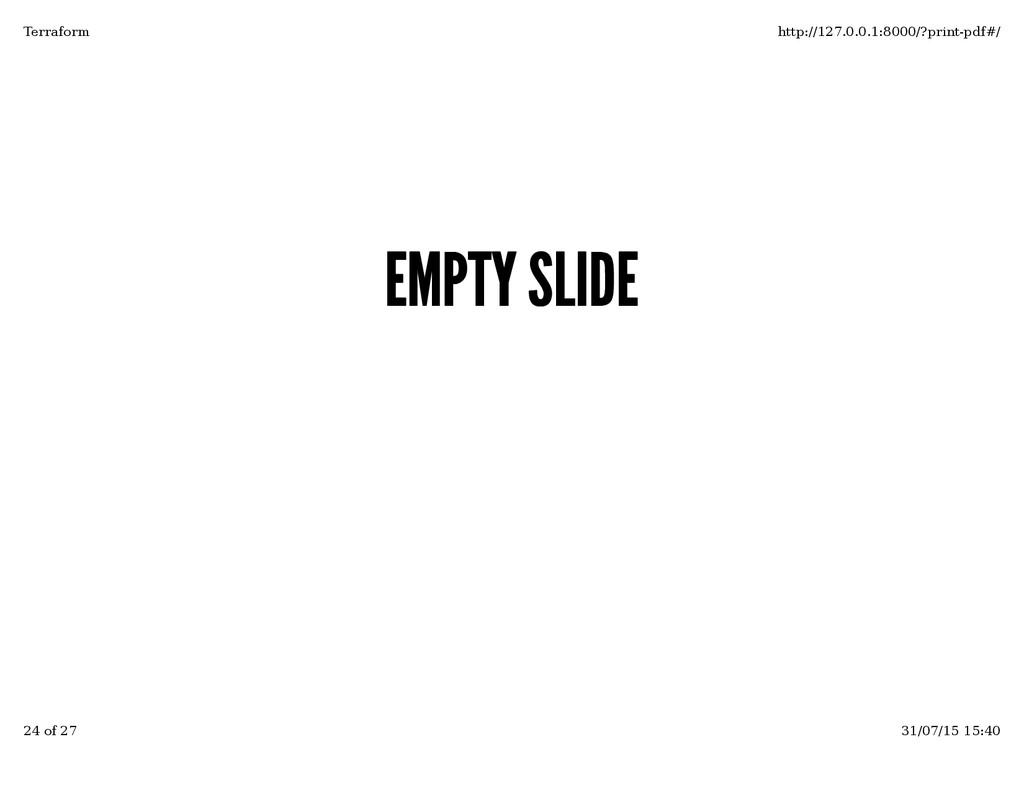 EMPTY SLIDE EMPTY SLIDE Terraform http://127.0....