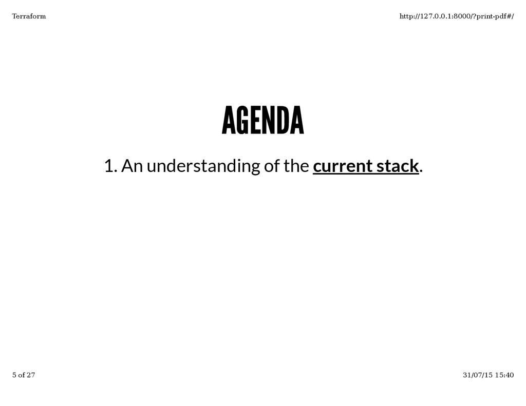AGENDA AGENDA An understanding of the current s...