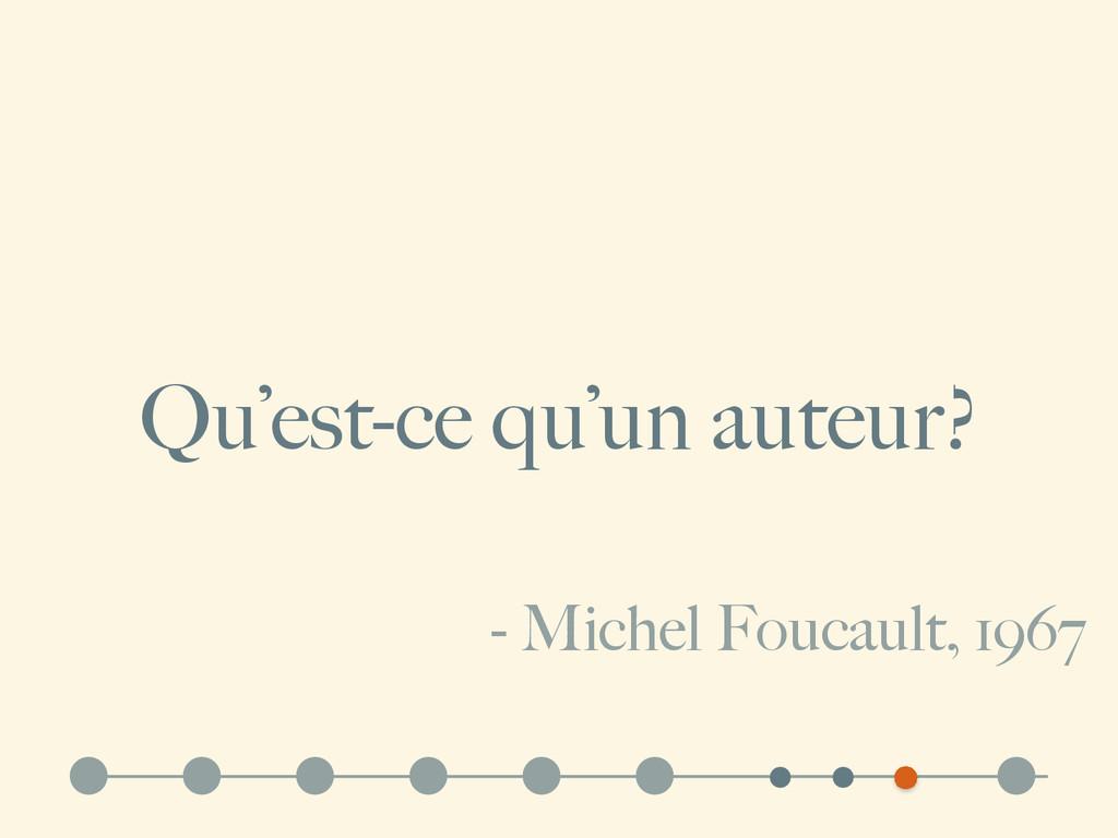 Qu'est-ce qu'un auteur? - Michel Foucault, 1967