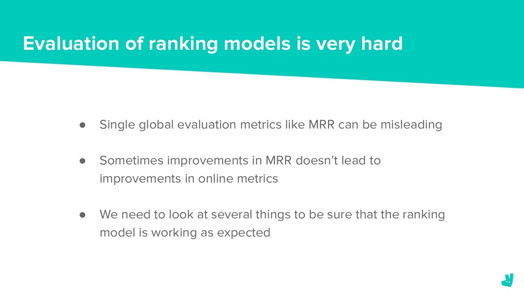 Evaluation of ranking models is very hard ● Sin...