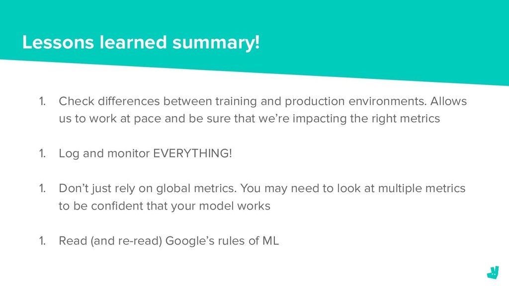 Lessons learned summary! 1. Check differences be...