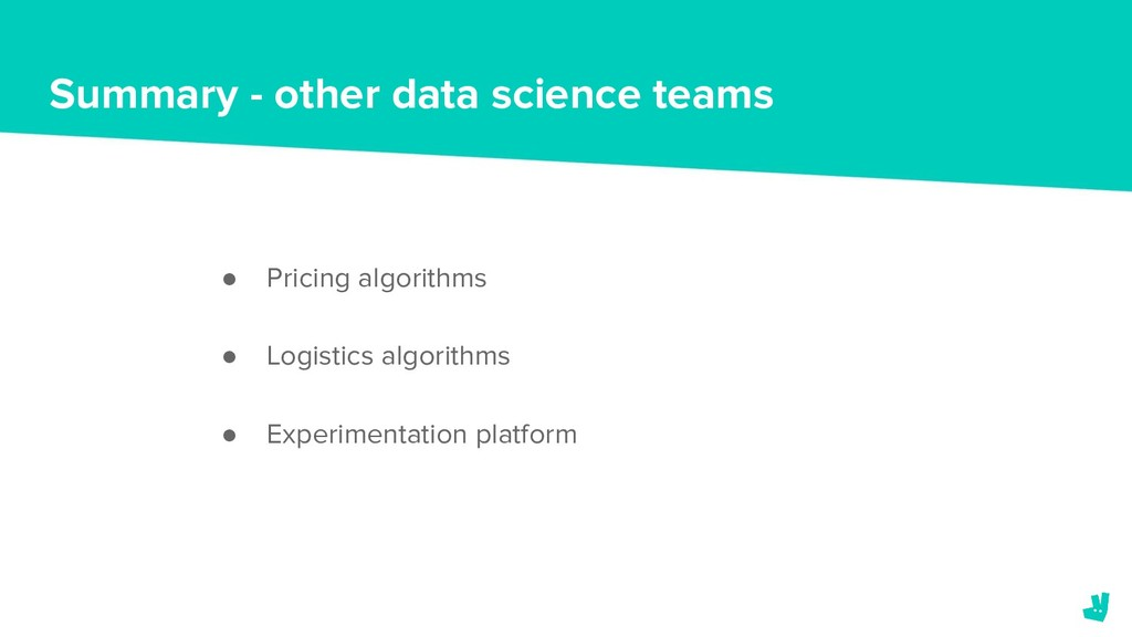 Summary - other data science teams ● Pricing al...