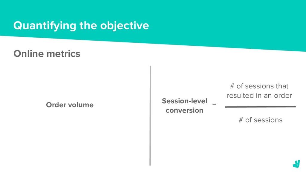 Quantifying the objective Online metrics Order ...