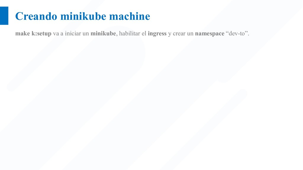 Creando minikube machine make k:setup va a inic...