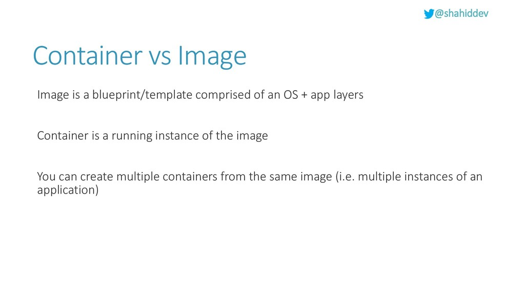 @shahiddev Container vs Image Image is a bluepr...