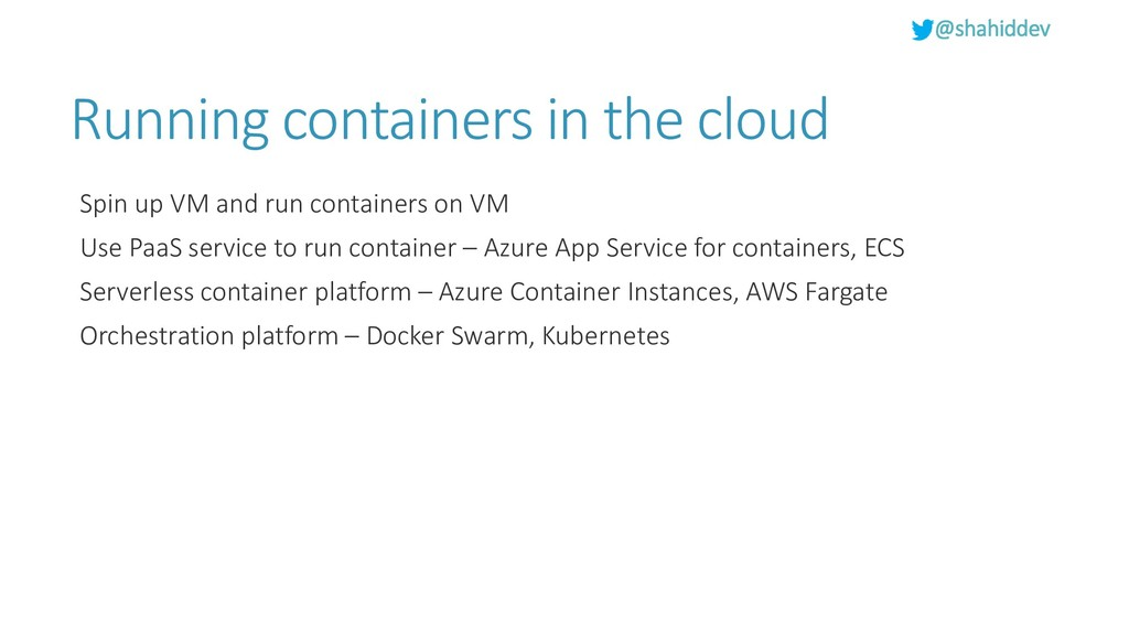 @shahiddev Running containers in the cloud Spin...